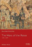 The Wars of the Roses 1455-1485 - Essential Histories 54 (Paperback)
