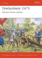 Tewkesbury 1471: The Lasy Yorkist Victory - Osprey Campaign S. No. 131 (Paperback)
