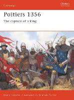 Poitiers 1356: The Capture of a King - Campaign 138 (Paperback)