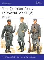 The German Army in World War I (2): 1915-17 - Men-at-Arms 407 (Paperback)