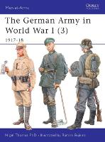 The German Army in World War I: v. 3: 1917-18 - Men-at-Arms No. 419 (Paperback)