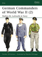 German Commanders of World War II: v. 2: Waffen-SS, Luftwaffe and Navy - Elite No. 132 (Paperback)
