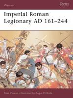 Imperial Roman Legionary: AD 161-244 Bk. 2 - Warrior S. No. 72 (Paperback)