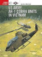 US Army AH-I Cobra Units in Vietnam - Osprey Combat Aircraft No. 41 (Paperback)