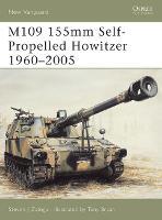 M109 155mm Self-Propelled Howitzer 1960-2005 - New Vanguard (Paperback)