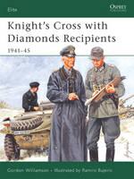 Knight's Cross with Diamonds Recipients: 1941-45 - Elite No. 139 (Paperback)