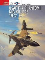 USAF F-4 Phantom II MiG Killers 1972-73 - Combat Aircraft (Paperback)