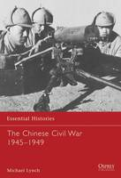The Chinese Civil War 1945-1949 - Essential Histories No. 61 (Paperback)