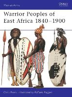 Warrior Peoples of East Africa, 1840-1900 - Men-at-Arms No.411 (Paperback)