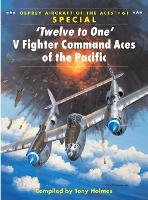 Twelve to One: V Fighter Command Aces of the Pacific War - Aircraft of the Aces 61 (Paperback)