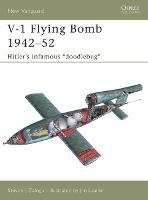 "V-1 Flying ""Buzz"" Bomb, 1942-52: Hitler's Infamous ""Doodlebugs"" - New Vanguard (Paperback)"