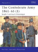 The Confederate Army 1861-65: South Carolina and Mississippi v. 1 - Men-at-Arms No.423 (Paperback)