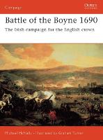 Battle of the Boyne 1690: The Irish Campaign for the English Crown - Campaign No.160 (Paperback)