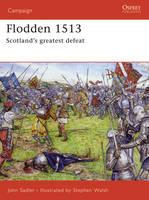 Flodden 1513: Scotland's Greatest Defeat - Campaign No. 168 (Paperback)