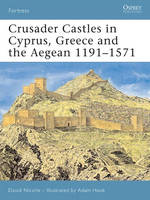 Crusader Castles in Cyprus, Greece and the Aegean 1191-1571 - Fortress No. 59 (Paperback)
