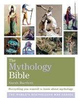 The Mythology Bible: Everything you wanted to know about mythology - Godsfield Bible Series (Paperback)