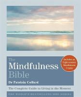 The Mindfulness Bible: The Complete Guide to Living in the Moment - Godsfield Bible Series (Paperback)