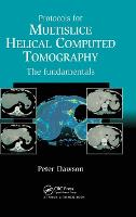 Protocols for Multislice Helical Computed Tomography: The Fundamentals (Hardback)