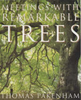 Meetings with Remarkable Trees - Cassell illustrated classics (Paperback)
