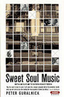Sweet Soul Music: Rhythm and Blues and the Southern Dream of Freedom (Paperback)