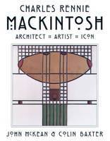 Mackintosh: Architect, Artist, Icon (Hardback)