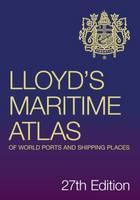Lloyd's Maritime Atlas of World Ports and Shipping Places (Hardback)