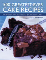 500 Greatest-ever Cake Recipes: The Best-ever Fully Illustrated Cake and Baking Book (Paperback)