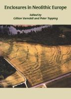 Enclosures in Neolithic Europe: Essays on Causewayed and Non-Causewayed Sites (Paperback)