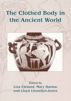 The Clothed Body in the Ancient World (Paperback)