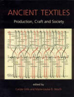 Ancient Textiles: Production, Crafts and Society - Ancient Textiles Series 1 (Hardback)
