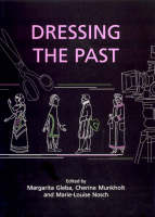 Dressing the Past - Ancient Textiles Series 3 (Paperback)