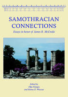 Samothracian Connections: Essays in Honor of James R. McCredie (Hardback)