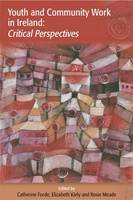 Youth and Community Work in Ireland: Critical Perspectives (Paperback)