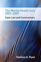 The Mental Health Acts 2001-2009
