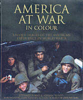 America at War in Color: Unique Images of the American Experience of World War II (Hardback)
