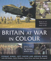 Britain at War in Colour: Unique Images of Britain in the Second World War (Paperback)