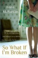 So What If I'm Broken (Paperback)
