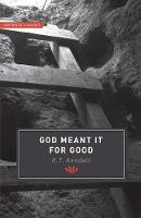 God Meant it for Good - Authentic Classics (Paperback)
