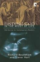 Finding God in the Midst of Life: Old Stories for Contemporary Readers (Paperback)