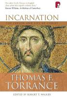 Incarnation: The Person and Life of Christ: The Person and Life of Christ (Hardback)
