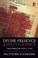 Divine Presence Amid Violence: Contextualizing the Book of Joshua (Paperback)