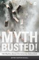 Myth Busted!: 145 Myths About Christianity Debunked (Paperback)