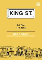 The Fire: Ros's Story: Set 4: Book 5 - King Street Readers (Paperback)