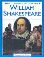 William Shakespeare - British History Makers (Hardback)