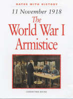 1918 World War I Armistice - Dates with History (Hardback)