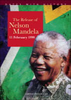 The Release of Nelson Mandela - Dates with History (Paperback)