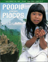 People and Places - Secrets of the Rainforest S. (Paperback)