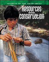 Resources and Conservation - Secrets of the Rainforest S. (Paperback)