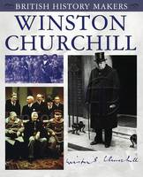 Winston Churchill: British History Makers - British History Makers (Paperback)