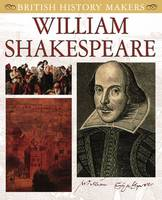 William Shakespeare: British History Makers - British History Makers (Paperback)